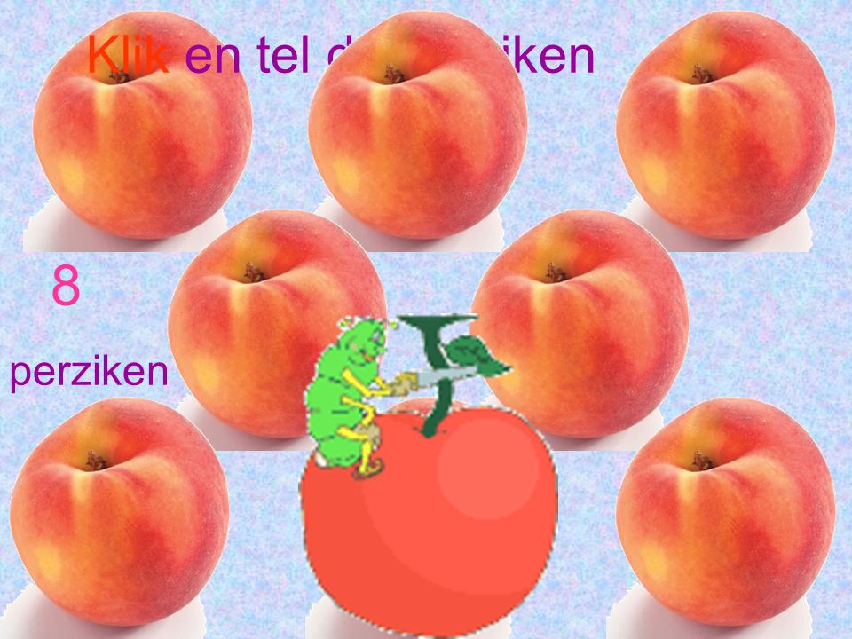 Klik en tel de perziken 8 perziken