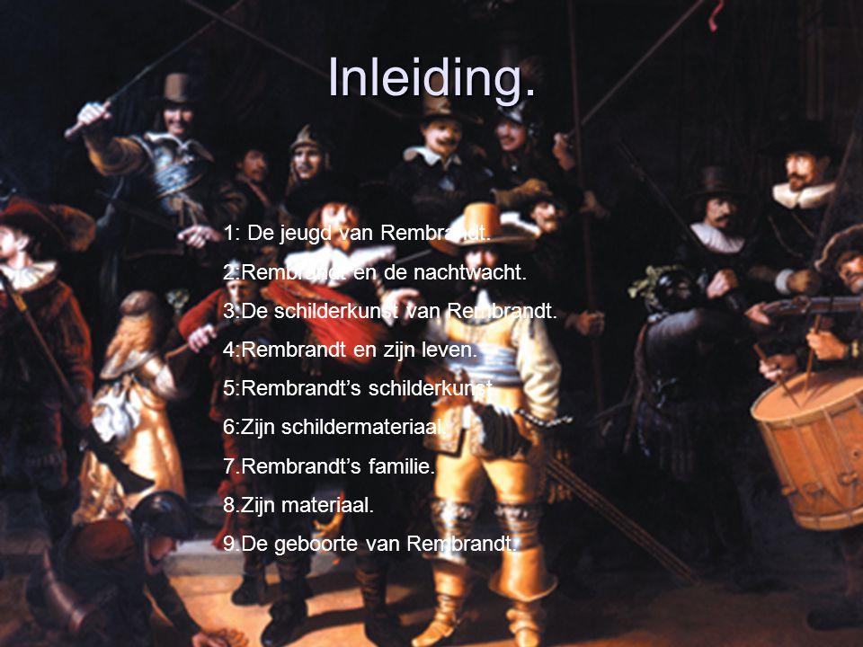 Inleiding. 1: De jeugd van Rembrandt. 2:Rembrandt en de nachtwacht.