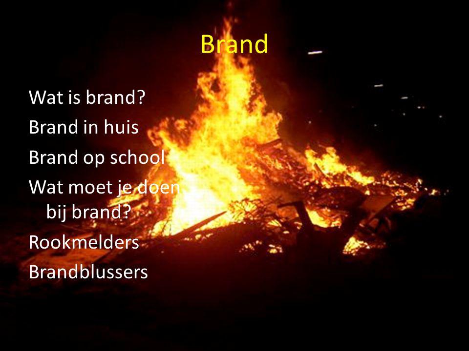Brand Wat is brand. Brand in huis Brand op school Wat moet je doen bij brand.