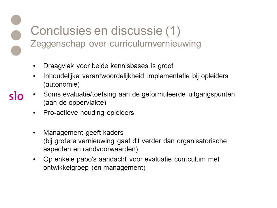 Conclusies en discussie (1) Zeggenschap over curriculumvernieuwing