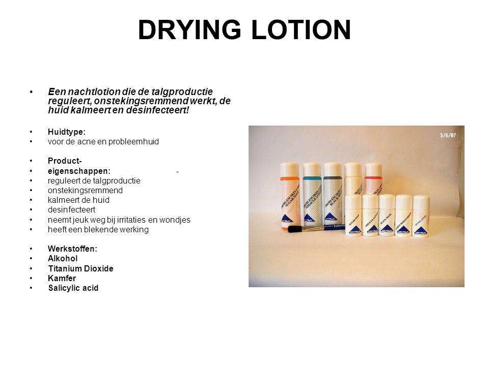 DRYING LOTION Een nachtlotion die de talgproductie reguleert, onstekingsremmend werkt, de huid kalmeert en desinfecteert!