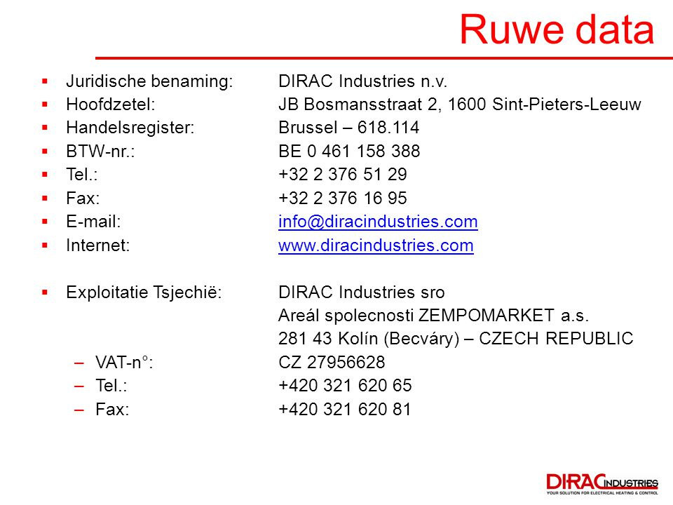 Ruwe data Juridische benaming: DIRAC Industries n.v.