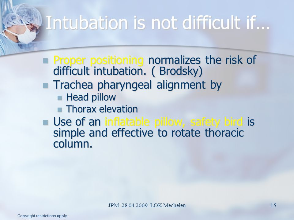 Intubation is not difficult if…