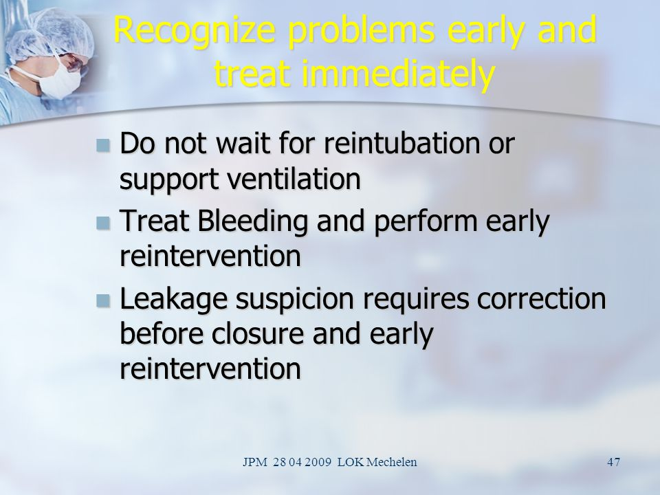 Recognize problems early and treat immediately