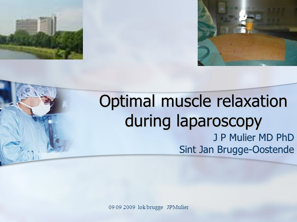 Optimal muscle relaxation during laparoscopy