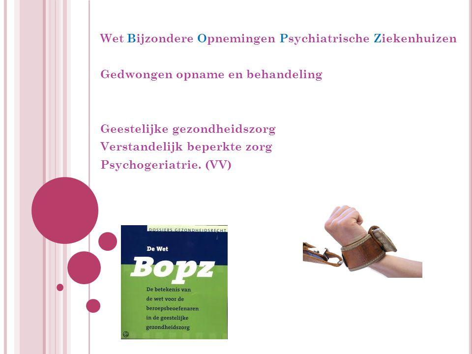 Bopz Wet Bijzondere Opnemingen Psychiatrische Ziekenhuizen