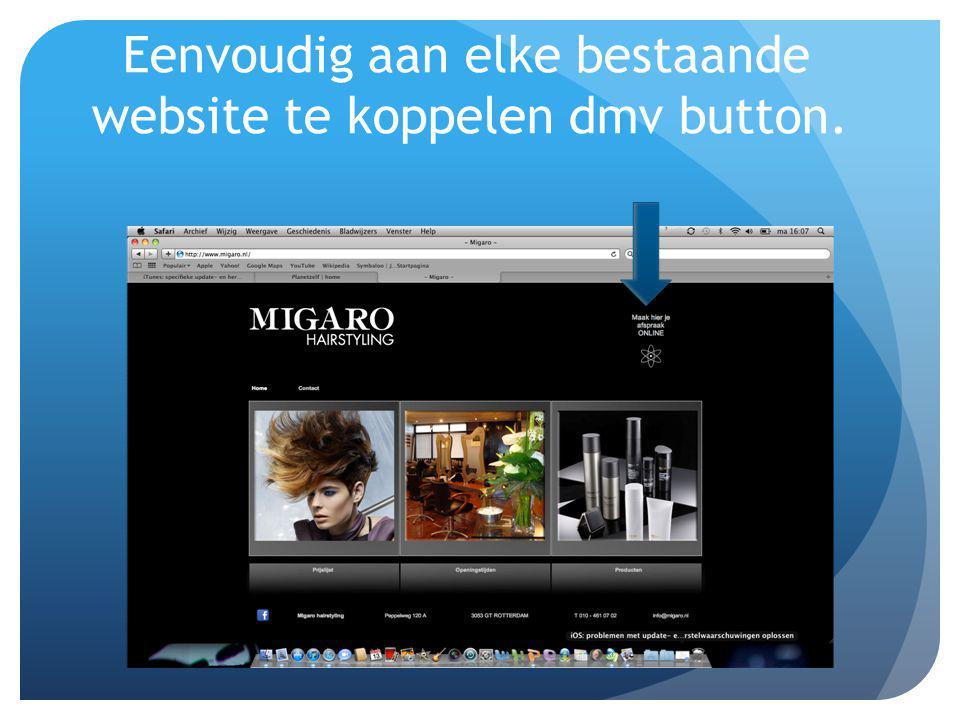 Eenvoudig aan elke bestaande website te koppelen dmv button.