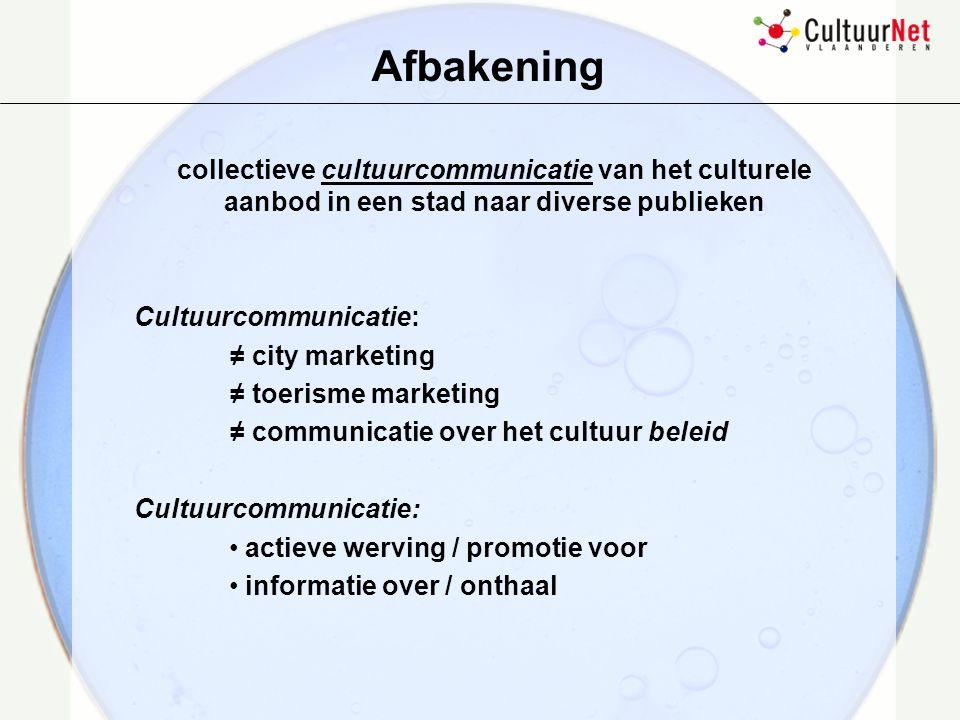 Afbakening collectieve cultuurcommunicatie van het culturele aanbod in een stad naar diverse publieken.