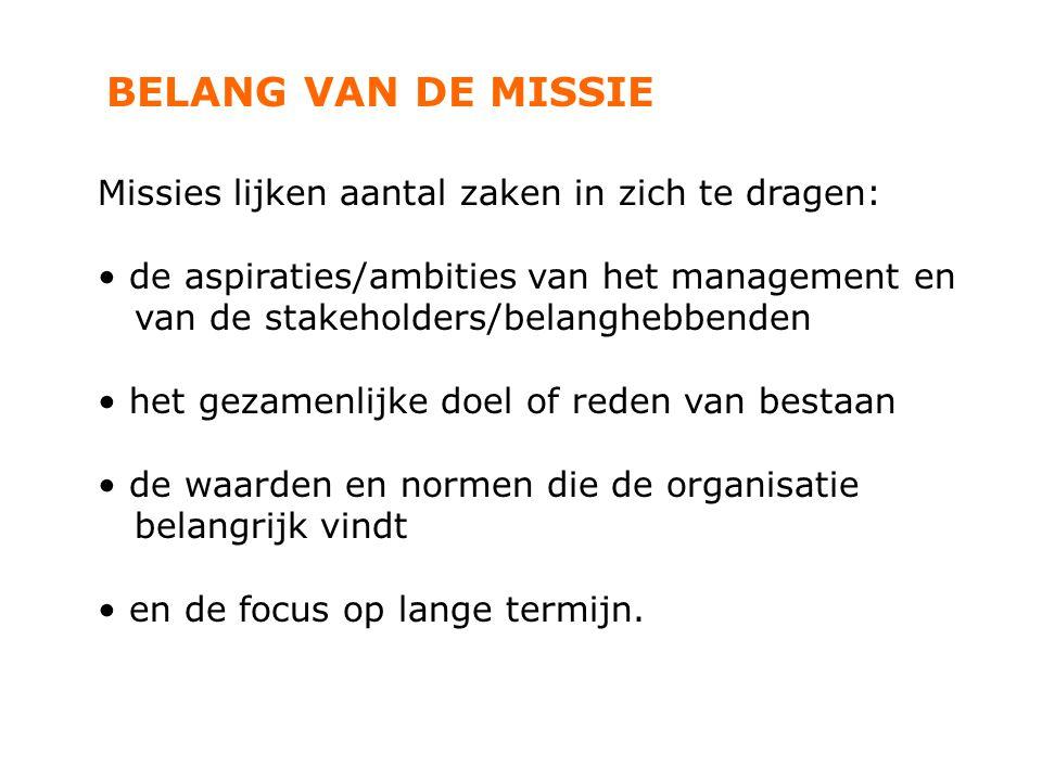 BELANG VAN DE MISSIE Missies lijken aantal zaken in zich te dragen: