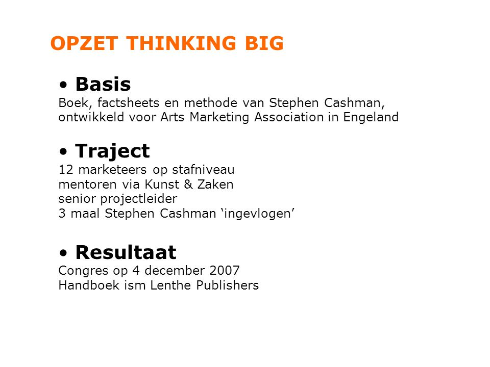 OPZET THINKING BIG Basis Traject Resultaat