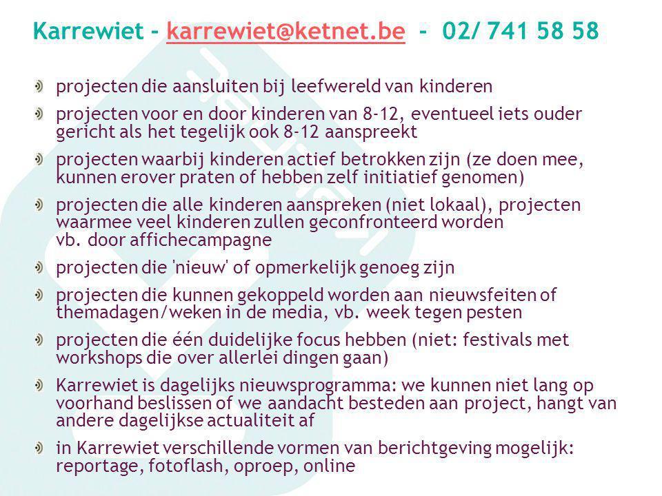 Karrewiet - karrewiet@ketnet.be - 02/ 741 58 58