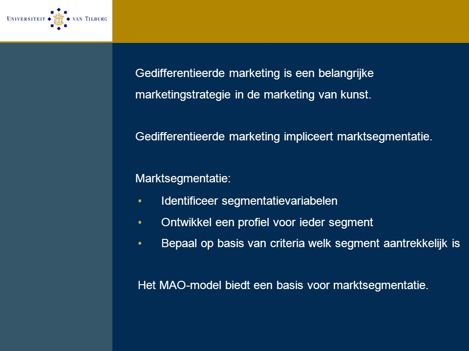 Gedifferentieerde marketing is een belangrijke marketingstrategie in de marketing van kunst. Gedifferentieerde marketing impliceert marktsegmentatie. Marktsegmentatie:
