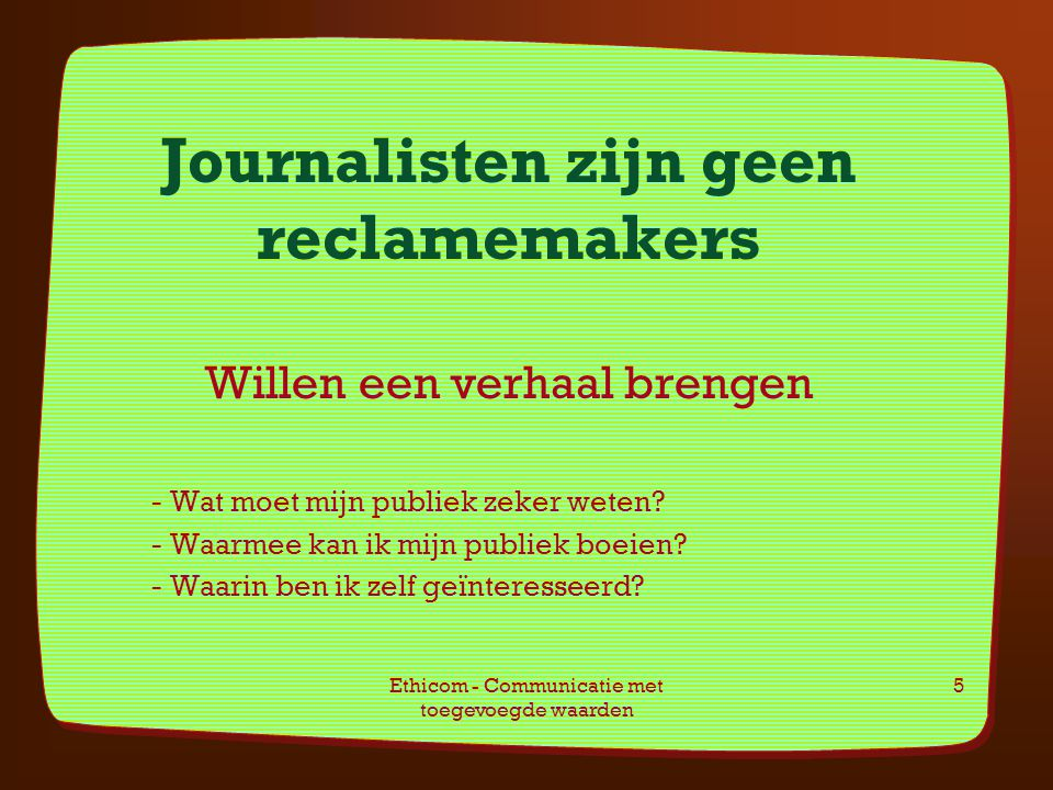Journalisten zijn geen reclamemakers
