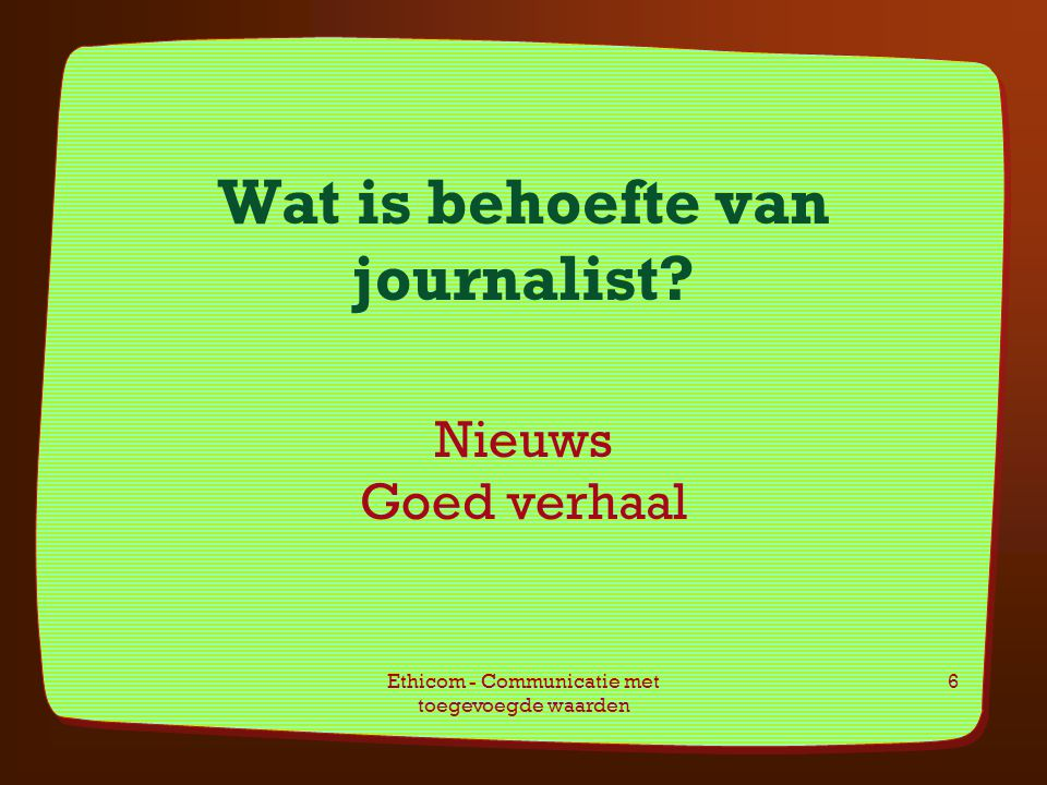 Wat is behoefte van journalist Nieuws Goed verhaal