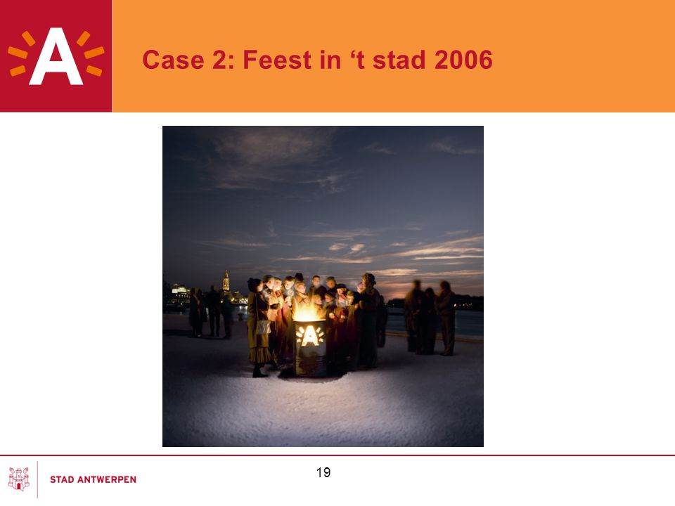 Case 2: Feest in 't stad 2006 19