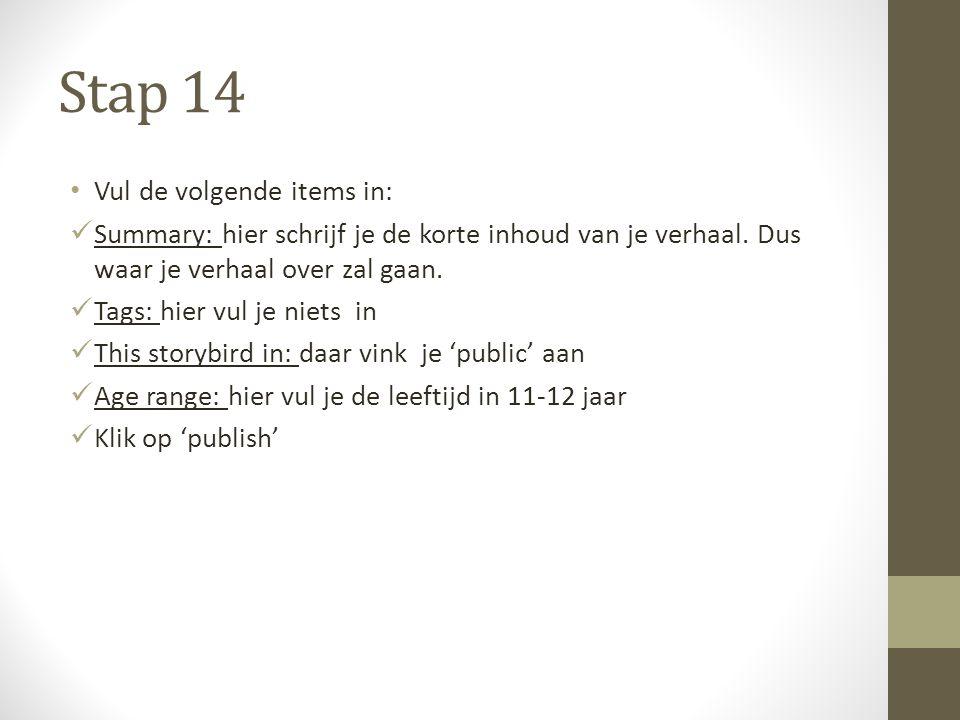 Stap 14 Vul de volgende items in: