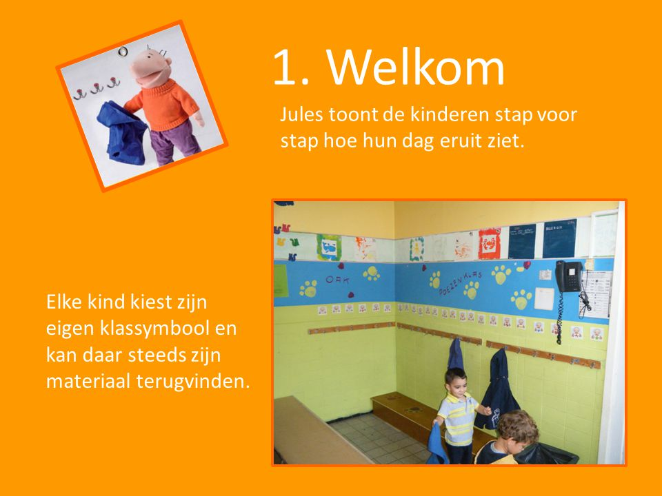 1. Welkom Jules toont de kinderen stap voor