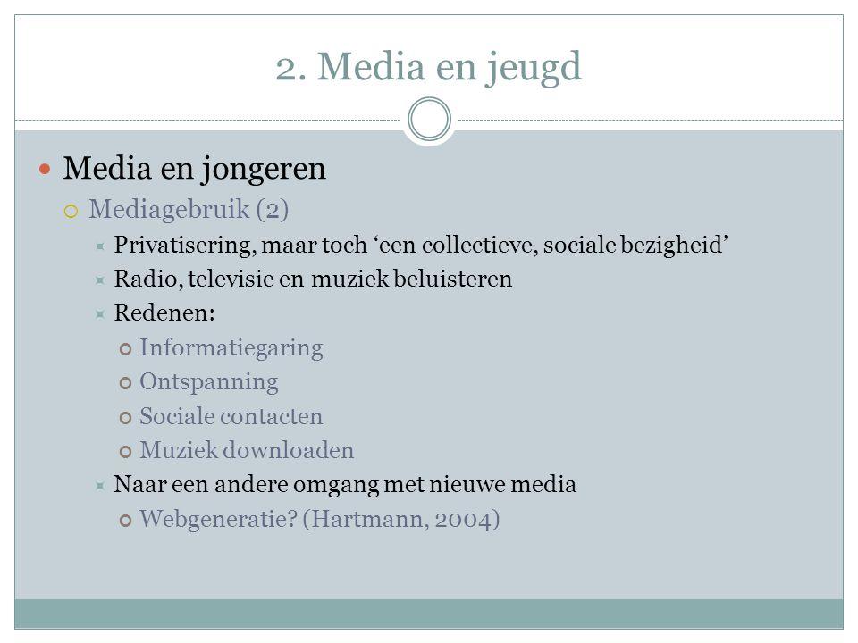 2. Media en jeugd Media en jongeren Mediagebruik (2)