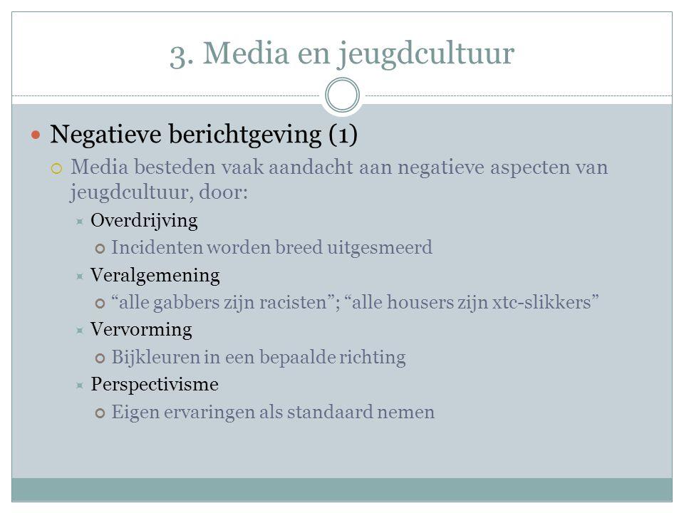 3. Media en jeugdcultuur Negatieve berichtgeving (1)