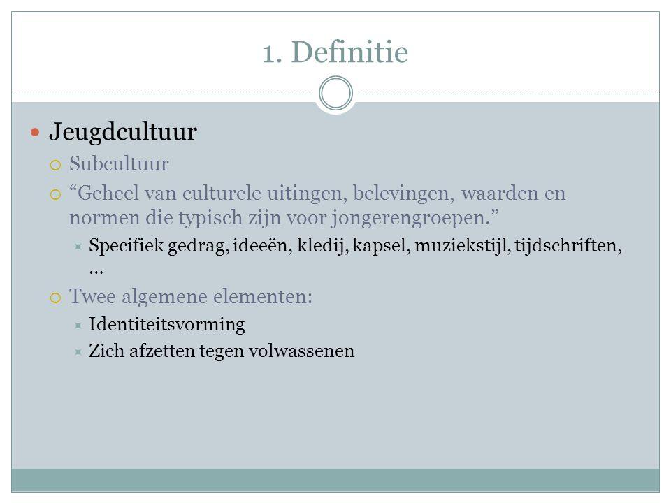 1. Definitie Jeugdcultuur Subcultuur