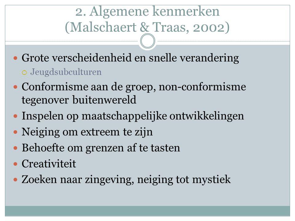 2. Algemene kenmerken (Malschaert & Traas, 2002)
