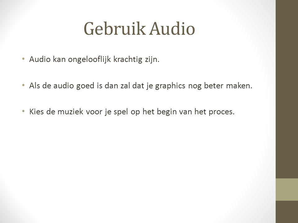 Gebruik Audio Audio kan ongelooflijk krachtig zijn.