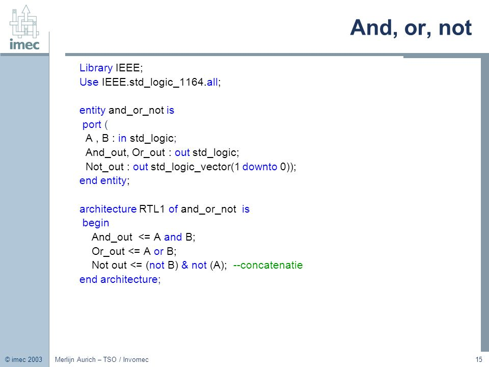 And, or, not Library IEEE; Use IEEE.std_logic_1164.all;