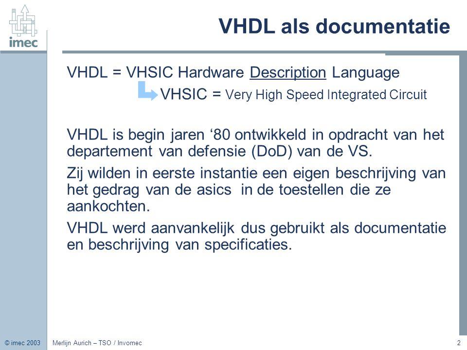 VHDL als documentatie VHDL = VHSIC Hardware Description Language