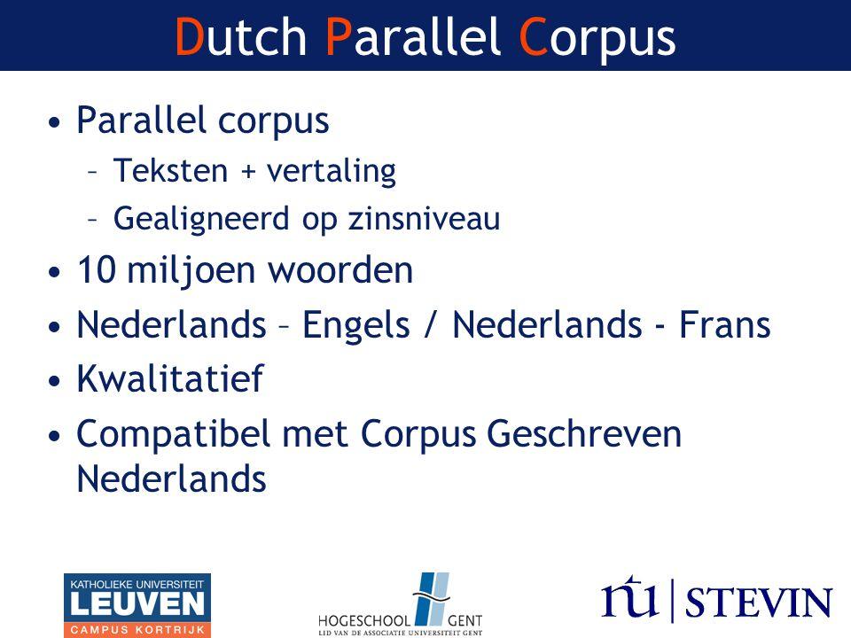 Dutch Parallel Corpus Parallel corpus 10 miljoen woorden