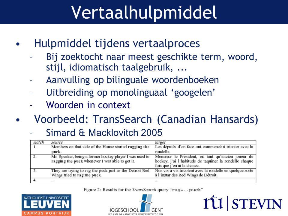 Vertaalhulpmiddel Hulpmiddel tijdens vertaalproces