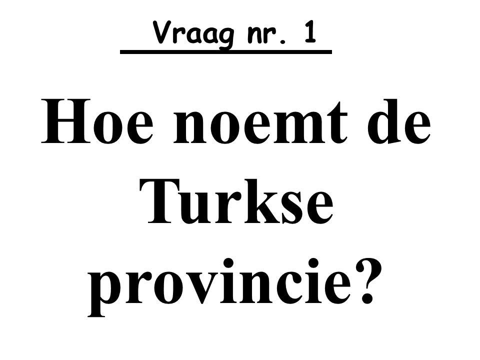 Hoe noemt de Turkse provincie
