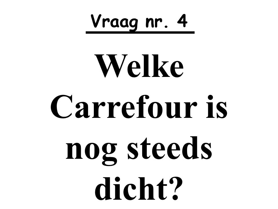 Welke Carrefour is nog steeds dicht