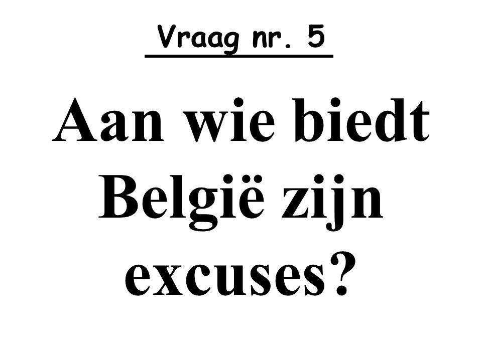 Aan wie biedt België zijn excuses