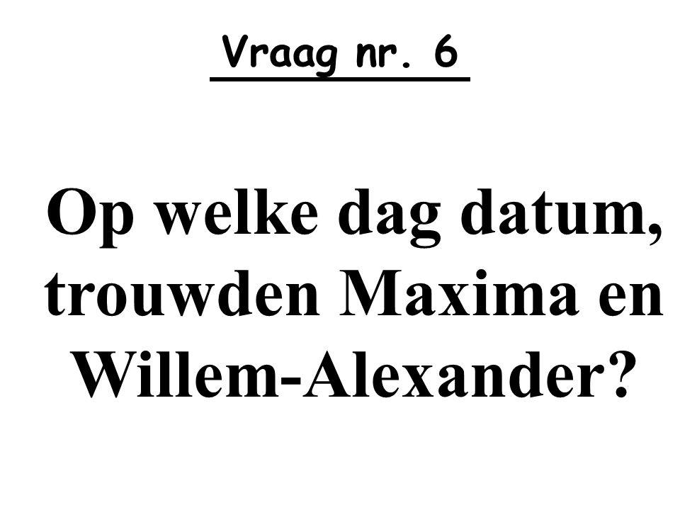 Op welke dag datum, trouwden Maxima en Willem-Alexander