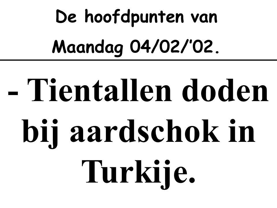 - Tientallen doden bij aardschok in Turkije.