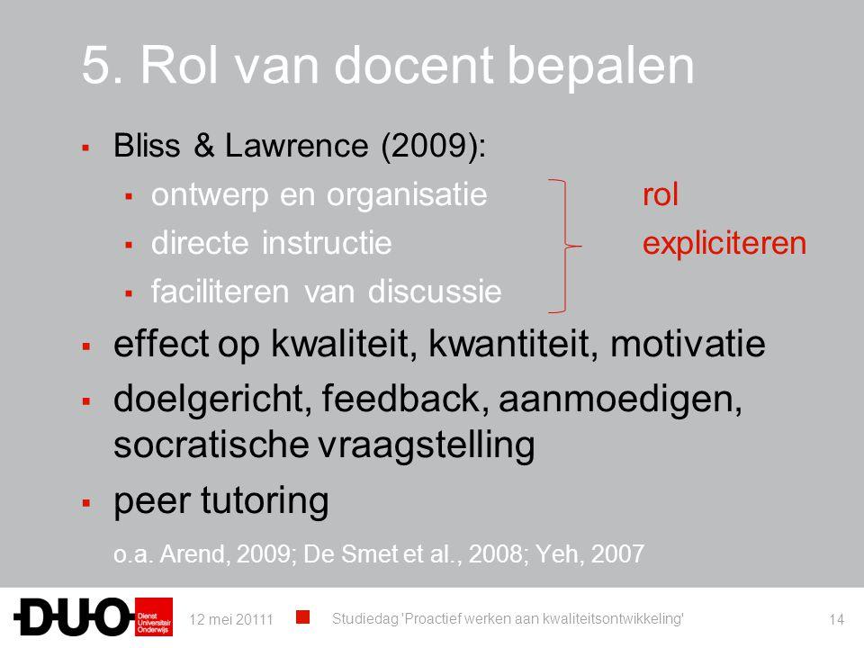 5. Rol van docent bepalen effect op kwaliteit, kwantiteit, motivatie