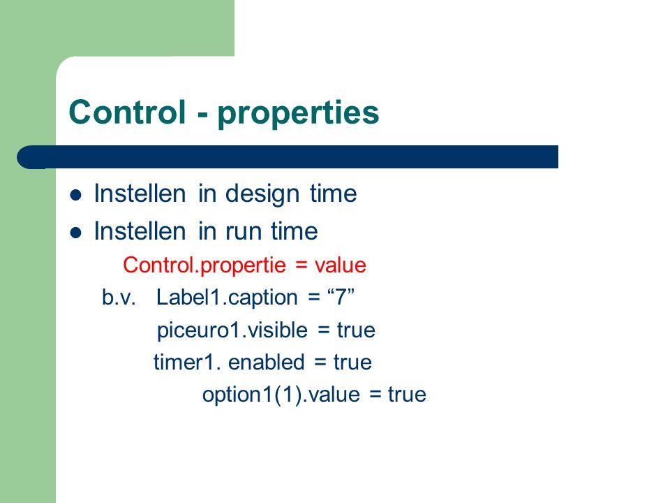 Control - properties Instellen in design time Instellen in run time