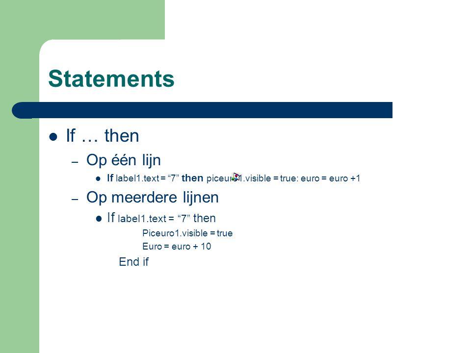 Statements If … then Op één lijn Op meerdere lijnen