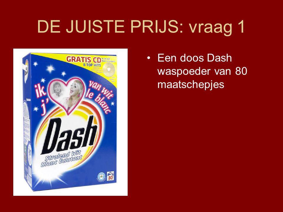 DE JUISTE PRIJS: vraag 1 Een doos Dash waspoeder van 80 maatschepjes