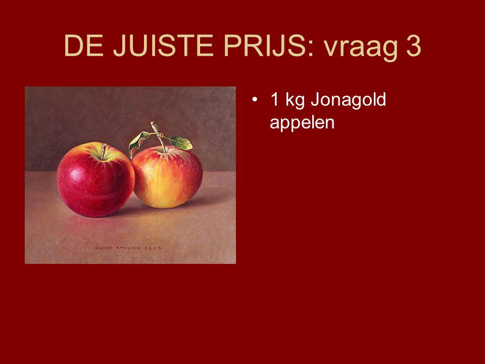 DE JUISTE PRIJS: vraag 3 1 kg Jonagold appelen