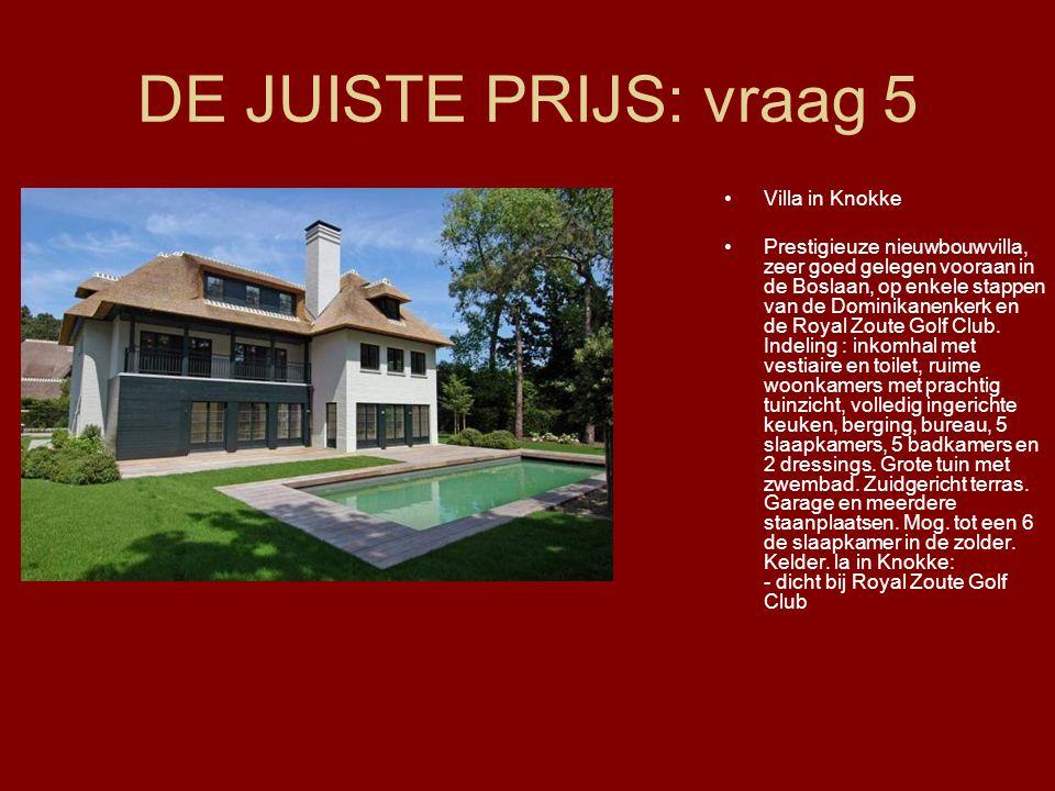 DE JUISTE PRIJS: vraag 5 Villa in Knokke