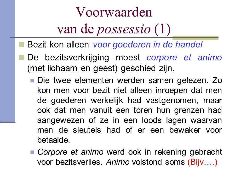 Voorwaarden van de possessio (1)