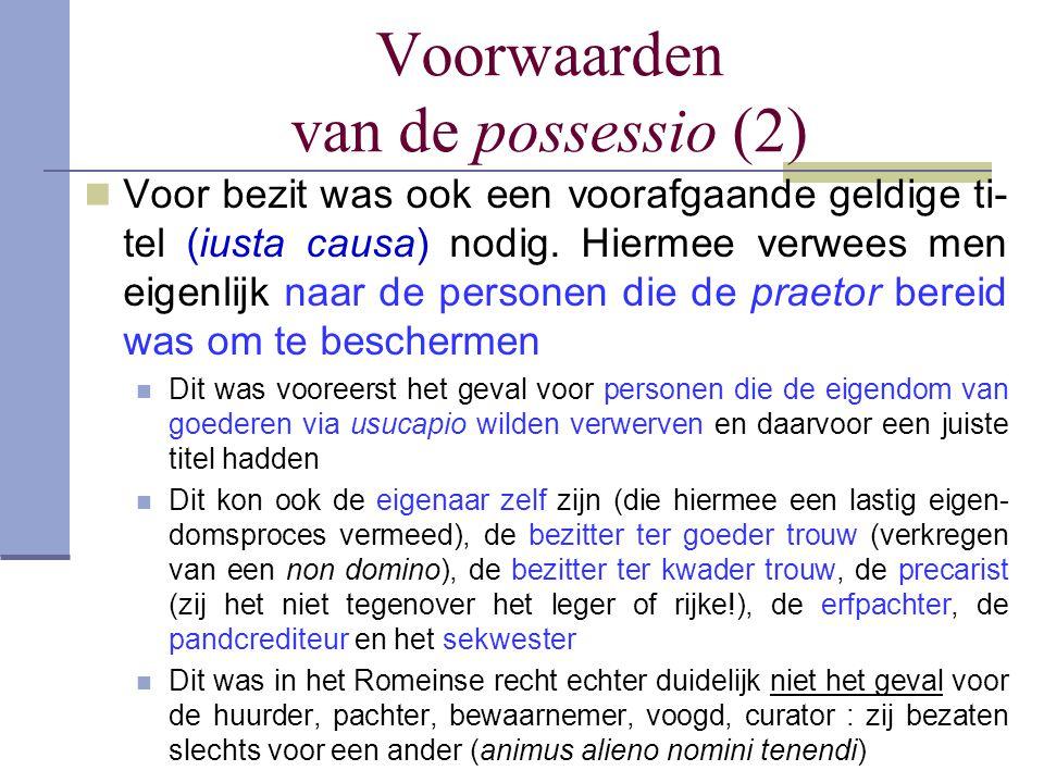 Voorwaarden van de possessio (2)