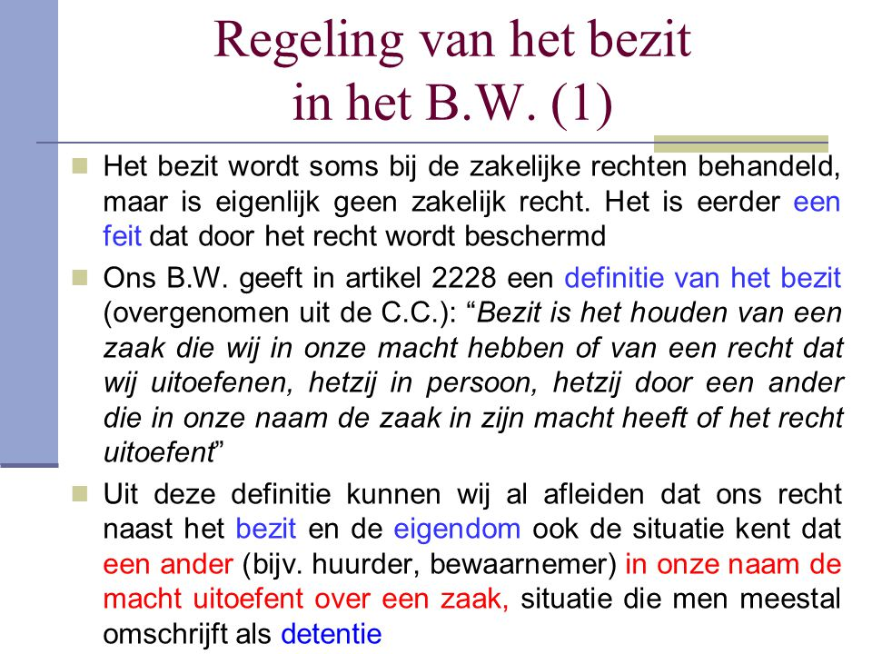 Regeling van het bezit in het B.W. (1)