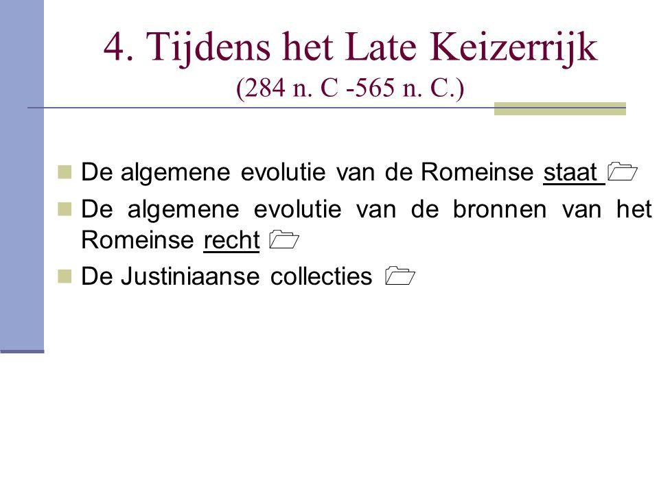4. Tijdens het Late Keizerrijk (284 n. C -565 n. C.)