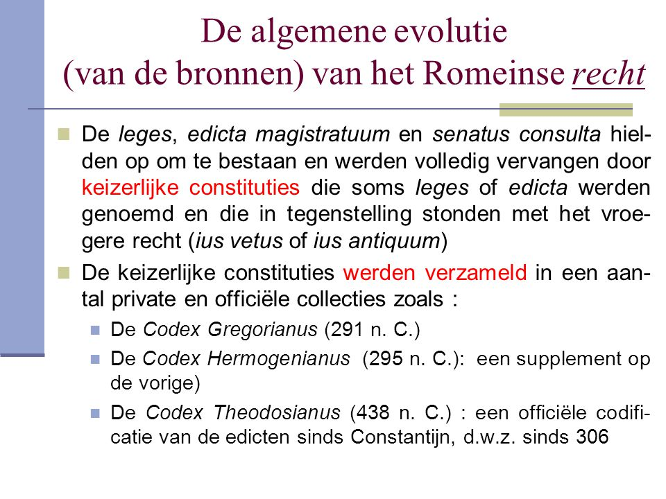 De algemene evolutie (van de bronnen) van het Romeinse recht