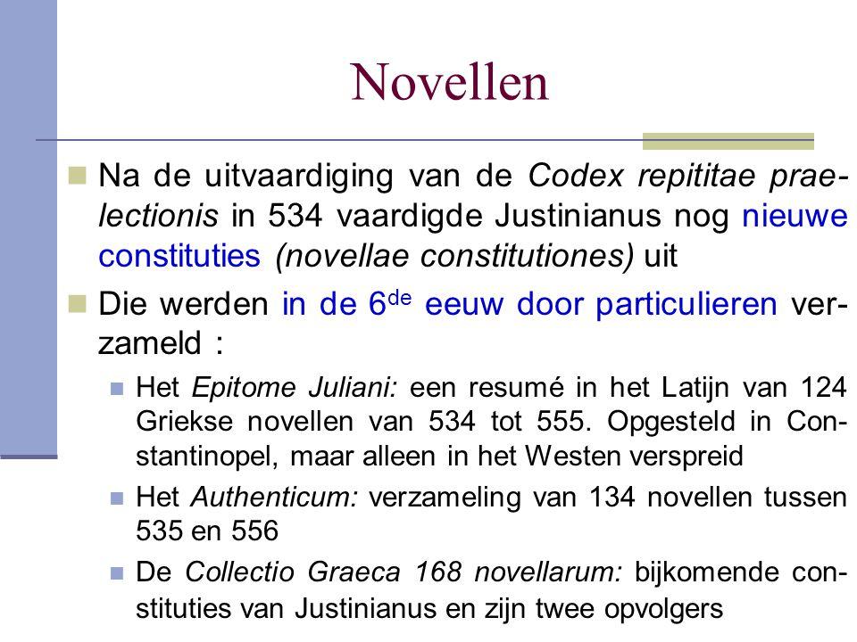 Novellen Na de uitvaardiging van de Codex repititae prae-lectionis in 534 vaardigde Justinianus nog nieuwe constituties (novellae constitutiones) uit.