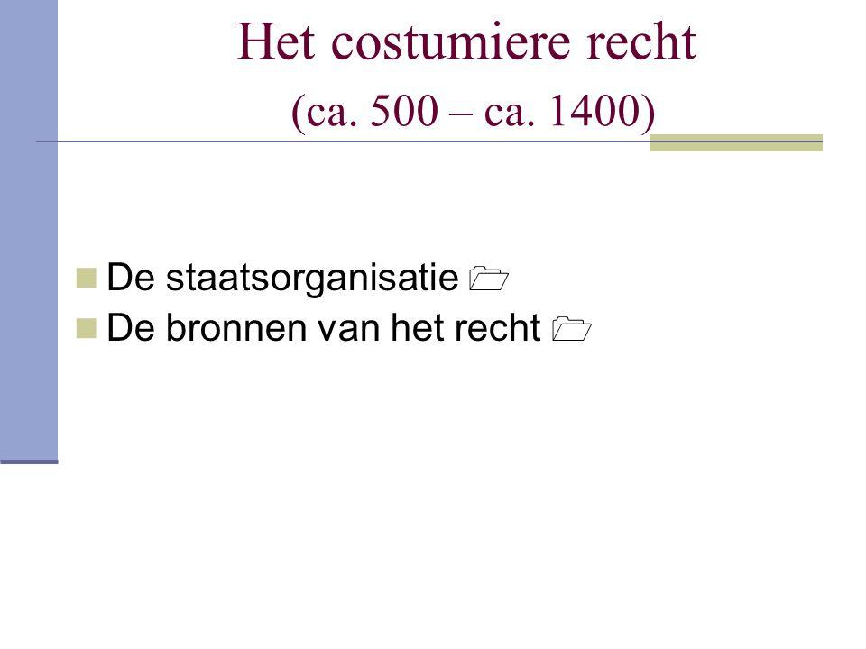 Het costumiere recht (ca. 500 – ca. 1400)