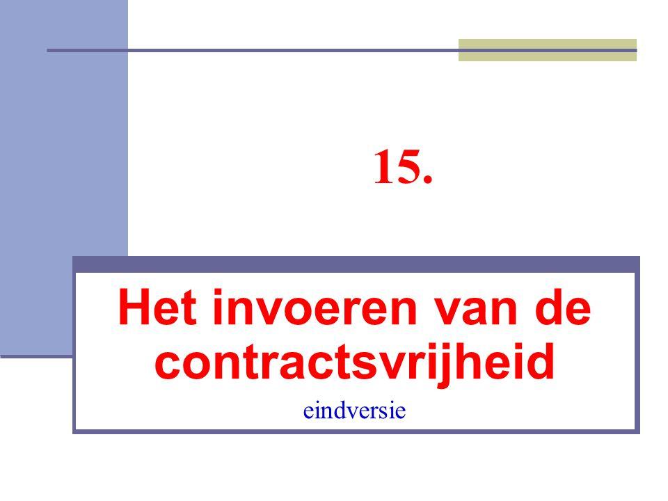 Het invoeren van de contractsvrijheid eindversie