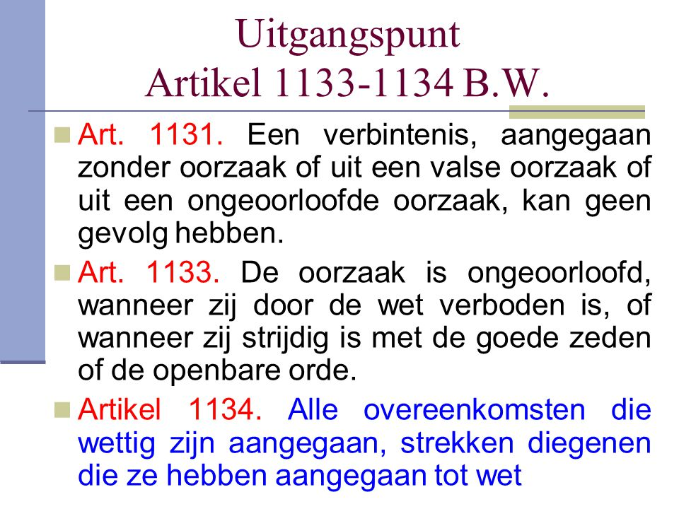 Uitgangspunt Artikel 1133-1134 B.W.